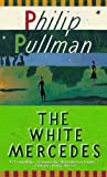 The White Mercedes, Philip Pullman, 0613018567