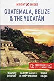 Insight Guides Guatemala, Belize and Yucatan (Travel Guide with Free eBook)