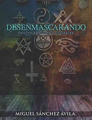 Desenmascarando (Removiendo máscaras)  [Sánchez-Ávila, Miguel] (Tapa Blanda)