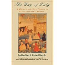 Way Of Duty: A Woman And Her Family In Revolutionary America