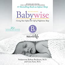 On Becoming Babywise (Updated and Expanded): Giving Your Infant the Gift of Nighttime Sleep Audiobook by Dr. Robert Bucknam, Gary Ezzo Narrated by Xe Sands