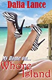 My Home on Whore Island: A Randi Michaels Novel