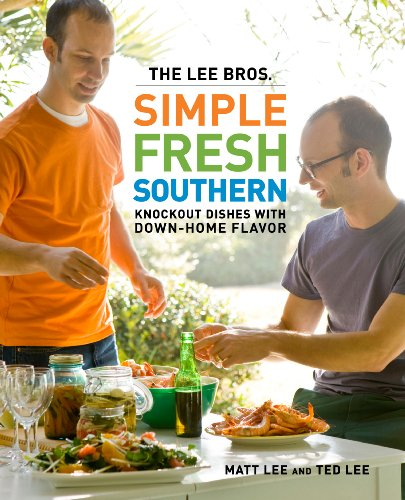 The Lee Bros  Simple Fresh Southern  Knockout Dishes With Down Home Flavor