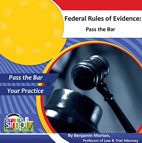Download Federal Rules of Evidence: Pass the Bar: Unbeatable