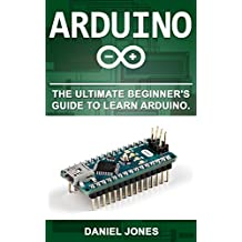 Arduino: The Ultimate Beginner's Guide to Learn Arduino