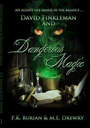 David Finkleman And Dangerous Magic by PK Burian& ME Drewry ebook deal