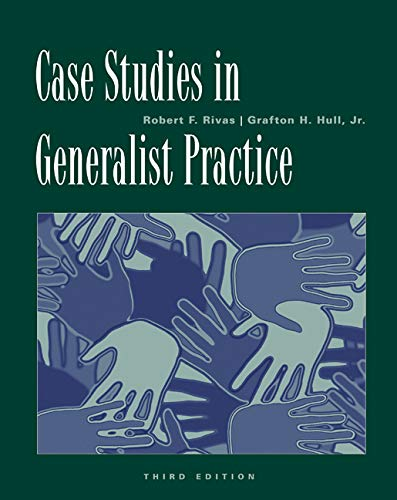 Case Studies in Generalist Practice (Methods / Practice of Social Work: Generalist)