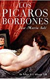 img - for Los picaros Borbones/ The Bourbons rogues (Spanish Edition) book / textbook / text book