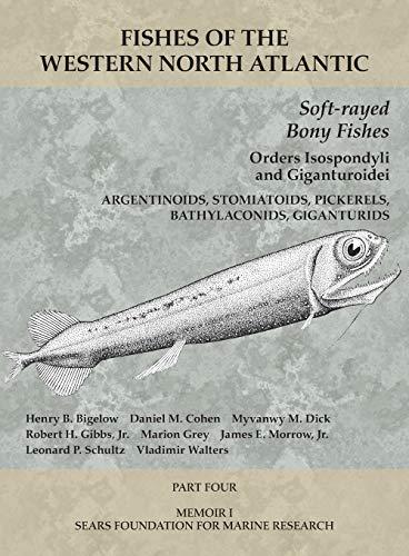 Soft-rayed Bony Fishes: Orders Isospondyli and Giganturoidei: Part 4 (Fishes of the Western North Atlantic)