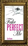 img - for Fake Perfect Me book / textbook / text book