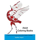 Adult coloring books: A Coloring book for adults featuring Bird Designs, Mandalas, Flower patterns: Adult stress relief coloring book,Bird coloring book,Stress ... book (Coloring books for Adults 1)