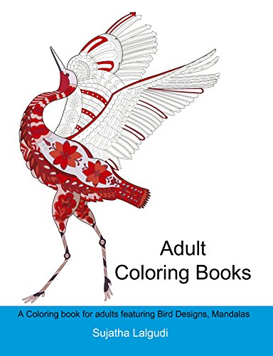 Adult Coloring Books A Book For Adults Featuring Bird Designs Mandalas Flower