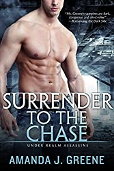 Surrender to the Chase (Under Realm Assassins Book 2)