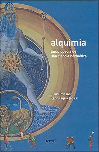 Alquimia. Enciclopedia de una ciencia hermética