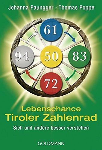 Lebenschance Tiroler Zahlenrad - -: Sich und andere besser verstehen - Taschenbuch – 20. Mai 2013 Johanna Paungger Thomas Poppe Goldmann Verlag 3442173981
