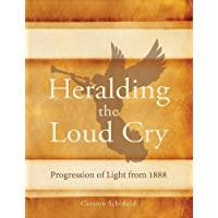 Heralding the Loud Cry: Progression of Light from 1888
