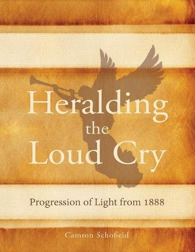 Heralding the Loud Cry: Progression of Light from