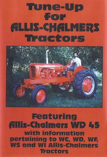 Tune Up for Allis-Chalmers Tractors: AC WD45, WC, WD, WF, WS and WI