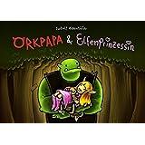 Orkpapa und Elfenprinzessin