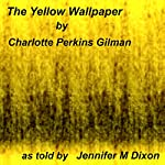 The Yellow Wallpaper: A Story | Charlotte Perkins Gilman