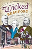 img - for Wicked Beaufort by Alexia Jones Helsley (2011-12-05) book / textbook / text book
