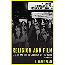 Religion and Film: Cinema and the Re-creation of the World