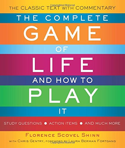 The Complete Game of Life and How to Play It: The Classic Text ...
