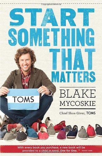 Start Something That Matters by Blake Mycoskie (2011-09-06)