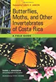 Butterflies, Moths, and Other Invertebrates of Costa Rica, Carrol L. Henderson, 0292719663
