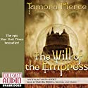 The Will of the Empress Audiobook by Tamora Pierce Narrated by Tamora Pierce