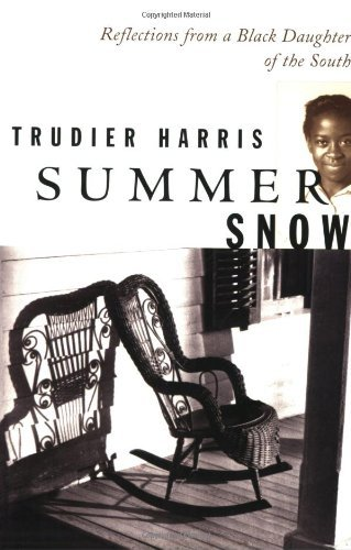 (Summer Snow: Reflections from a Black Daughter of the South)