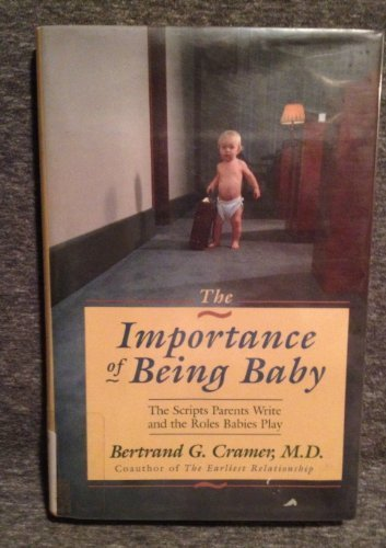 The Importance of Being Baby (Merloyd Lawrence Book) by Bertrand G. Cramer (1992-05-03)