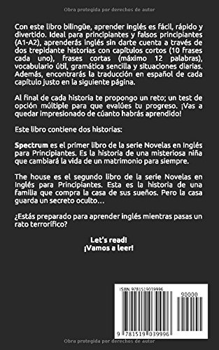 Novelas en Inglés Para Principiantes: Aprende Inglés Leyendo Relatos de Terror Bilingües Inglés-Español : Este libro incluye dos historias: Spectrum y La ...
