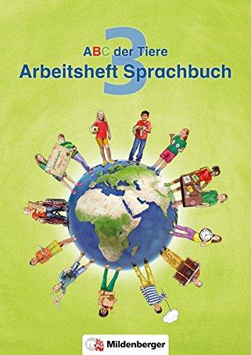 ABC der Tiere 3 – Arbeitsheft Sprachbuch · Neubearbeitung (ABC der Tiere - Neubearbeitung)