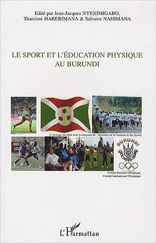 Télécharger en ligne Le sport et l'éducation physique au Burundi epub, pdf