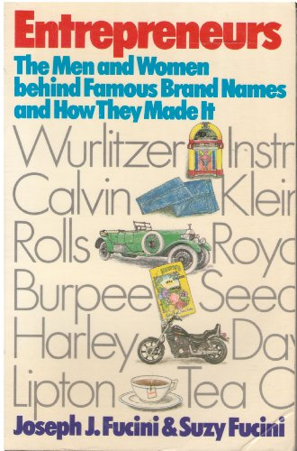 Entrepreneurs: The Men and Women Behind Famous Brand Names and How They Made It