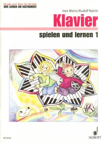 Klavier Spielen + Lernen 1 Klavierheft 1. Klavier