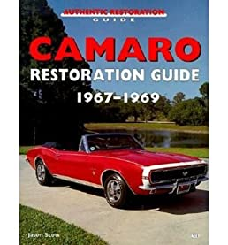 camaro restoration guide 1967 69 author jason scott published rh amazon com 69 camaro restoration guide 1968 camaro restoration guide