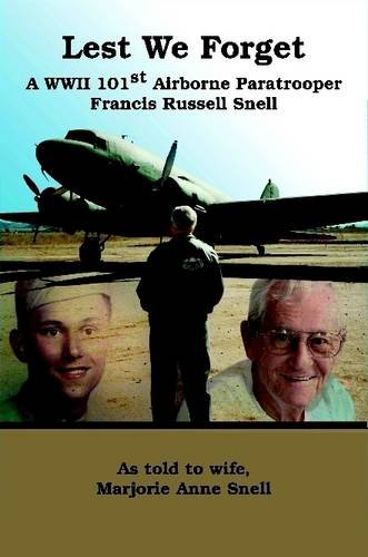 Download Lest We Forget: A World War II 101st Airborne Paratrooper PDF