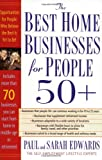Best Home Businesses for People 50+, Paul Edwards and Sarah Edwards, 1585423807