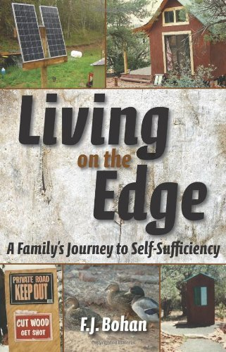 Living on the Edge: A Family's Journey to Self-Sufficiency by [Bohan, F.J.]