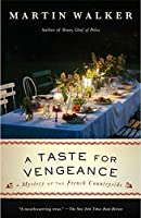 A Taste for Vengeance: A Mystery of the French Countryside (Bruno, Chief of Police Series)