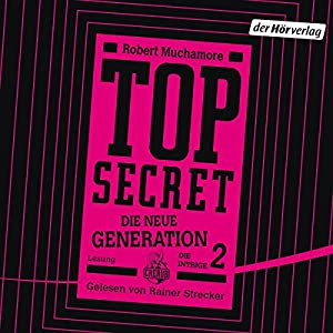 Die Intrige (Top Secret: Die neue Generation 2) Hörbuch
