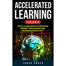 Accelerated Learning : The All In One Book For Improving Memory, Speed Reading and Increasing Productivity