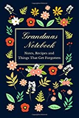 Grandmas Notebook - Notes, Recipes and Things That Get Forgotten: Great Gift - Even If You're Not Grandma! Paperback