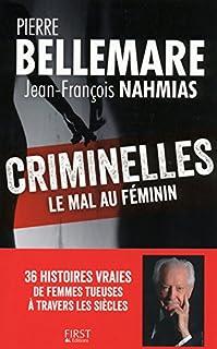 Criminelles : le mal au féminin, Bellemare, Pierre