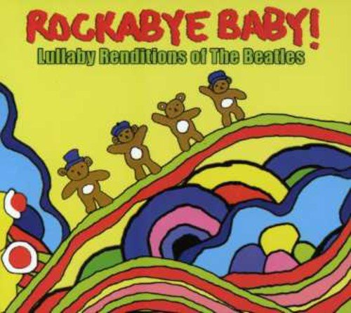 Rockabye Baby! Lullaby Renditions of The Beatles from Rockabye Baby