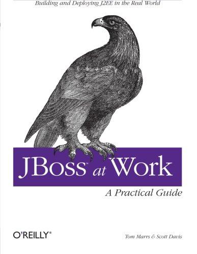 JBoss at Work: A Practical Guide