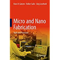 Micro and Nano Fabrication: Tools and Processes