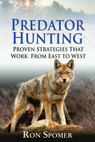 Predator Hunting: Proven Strategies That Work From East to (Grey Fox Hunting)